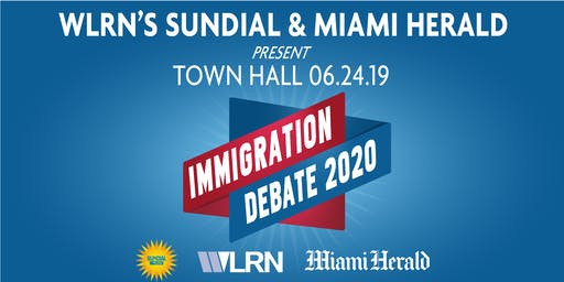 WLRN's Sundial & Miami Herald Present - An Immigration Conversation