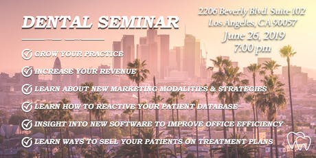 DENTAL SEMINAR: GROW YOUR PRACTICE, GAIN MORE PATIENTS, INCREASE REVENUE tickets