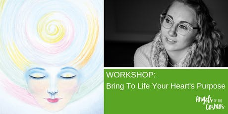 WORKSHOP: Bring to Light Your Heart's Purpose tickets
