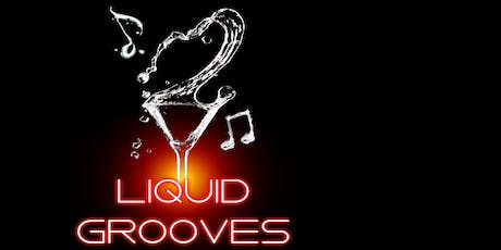 LIQUID GROOVES - An electro-musical fusion dinner! tickets