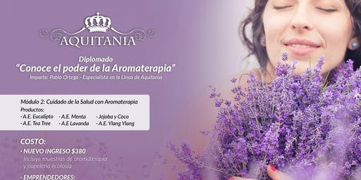"Diplomado de aromaterapia Modulo 2 ""Conoce el poder de la Aromaterapia"""