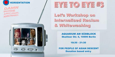EYE TO EYE WORKSHOP - Let's Talk Internalised Racism and Whitewashing Tickets