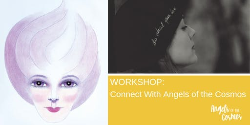 WORKSHOP Connect with the Angels of the Cosmos