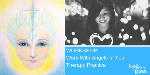 WORKSHOP: Work With The Angels In Your Therapy Practice
