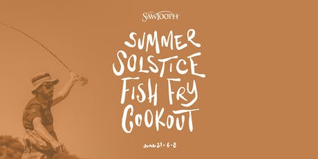 Summer Solstice Fish Fry Cookout   tickets