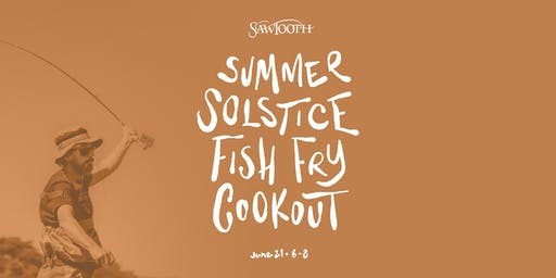 Summer Solstice Fish Fry Cookout