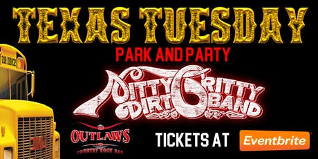 Outlaws Park & Party Nitty Gritty Dirt Band Texas Tuesday tickets