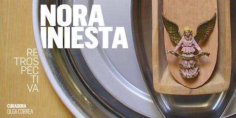 Inauguración - Nora Iniesta: Retrospectiva.  entradas