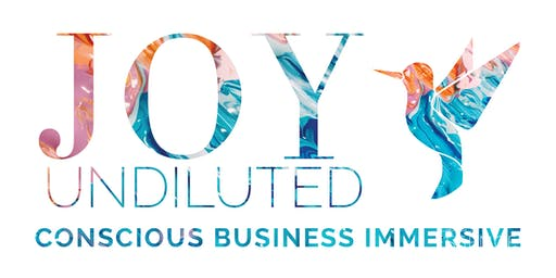 JOY Undiluted Conscious Business Immersive