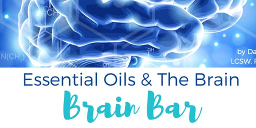 Essential Oils & The Brain - a DIY make and take class