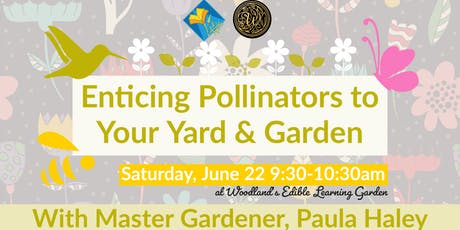 Enticing Pollinators to Your Yard & Garden tickets