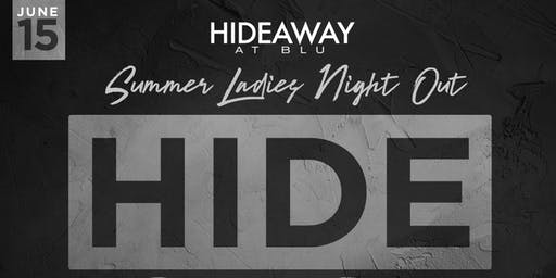 HIDE your GIRL : LADIES NIGHT OUT at THE HIDEAWAY