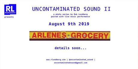 Uncontaminated Sound II tickets