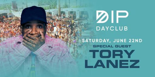 Dip DayClub Pool Party in San Diego | Sat. June 22nd featuring Tory Lanez
