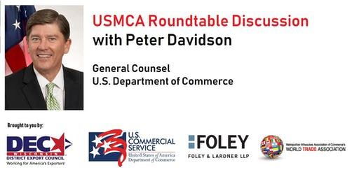 Milwaukee USMCA Roundtable with Peter Davidson, US Dept of Commerce