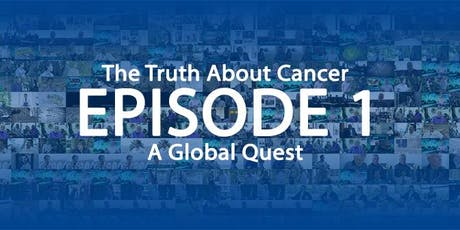 The Truth About Cancer Series - Screening and Discussion tickets