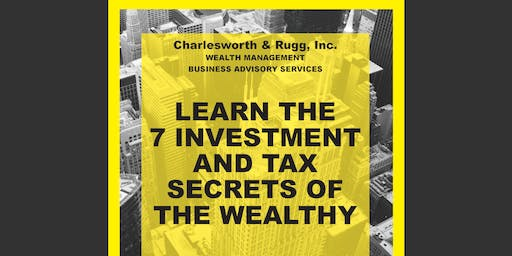 Learn the 7 Investment & Tax Secrets of the Wealthy