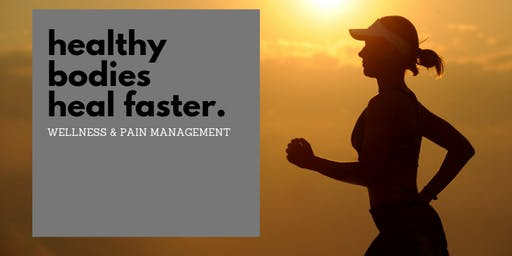 Healthy Bodies Heal Faster - Wellness & Pain Management