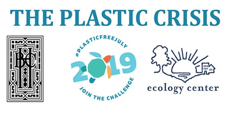 Hillside Club and the Ecology Center Present: The Plastic Crisis tickets