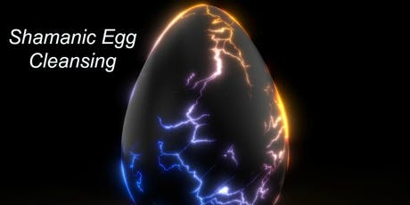 Shamanic Egg Cleansing tickets