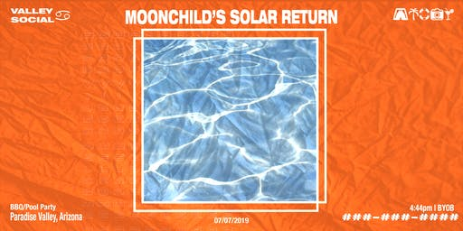 VALLEY SOCIAL PRESENTS MOONCHILD'S SOLAR RETURN
