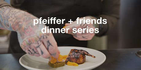 Pfeiffer + Friends Dinner Series with Chef Johnny Spero tickets
