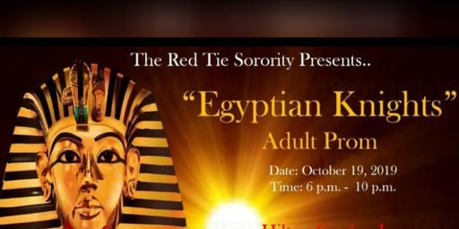 """Egyptian Knights """"Adult Prom"""""""