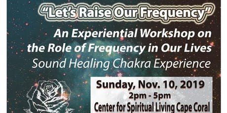 Let's Raise Our Frequency - An Experiential Workshop in Cape Coral tickets