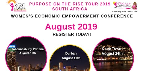 Purpose on The Rise 2019 Women's Economic Empowerment Conference- Cape Town tickets