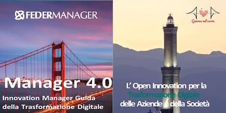 MANAGER 4.0 Open Innovation per la Trasformazione Digitale delle Aziende e della Società - EVENTO CONCLUSIVO 2018/2019 biglietti