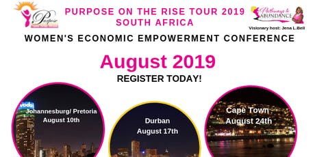 Purpose on the Rise 2019 Women's Economic Empowerment Conference- Durban tickets