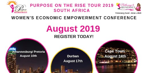Purpose on the Rise 2019 Women's Economic Empowerment Conference- Durban