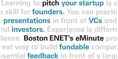 IEEE Boston ENET's eMinutePitch, The Startup PITCH Practice Program, Tuesday, September 3, 2019