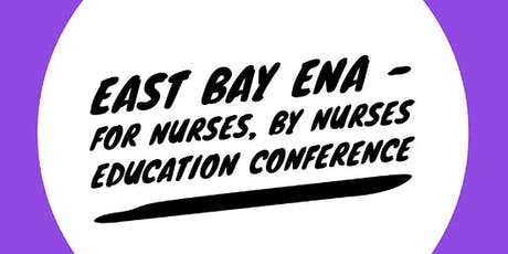 East Bay ENA-  2019 For Nurses, By Nurses Education Conference tickets
