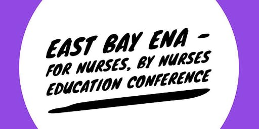 East Bay ENA-  2019 For Nurses, By Nurses Education Conference