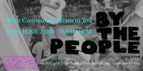 Petworth Arts Collaborative Satellite Partner-By The People Festival tickets