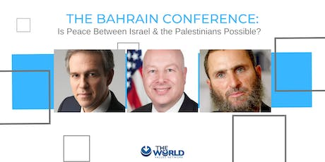 The Bahrain Conference: Is Peace Between Israel & the Palestinians Possible tickets