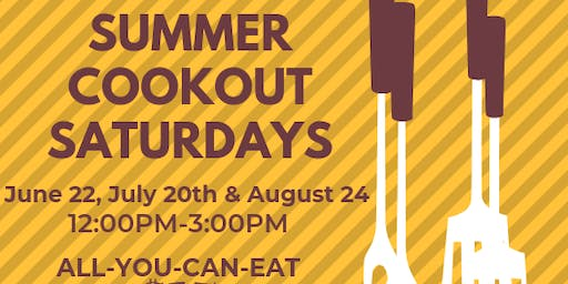 Summer Cookout Saturday - June 22nd