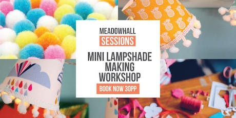 Mini Lampshade Making Workshop at Meadowhall, Sheffield tickets
