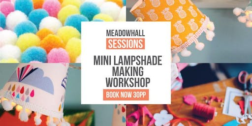 Mini Lampshade Making Workshop at Meadowhall, Sheffield