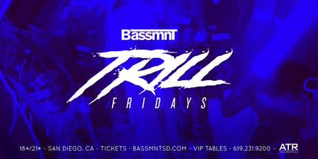 Trill Fridays at Bassmnt Friday 7/12 tickets