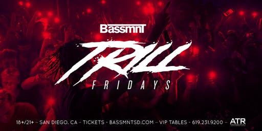 Trill Fridays at Bassmnt Friday 7/26