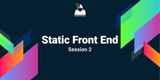 Static front end Course(Free): Session 2