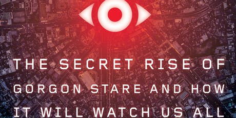 Eyes in the Sky: The Secret Rise of the Gorgon Stare tickets