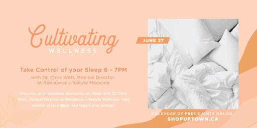 Cultivating Wellness - Take Control of your Sleep