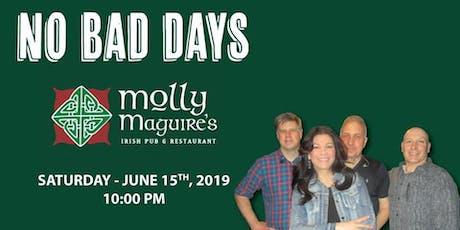 No Bad Days Band Rocks Molly Maguires tickets