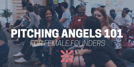 Pitching Angels 101 for Female Founders