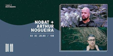 DO AR apresenta Nobat + Arthur Nogueira ingressos