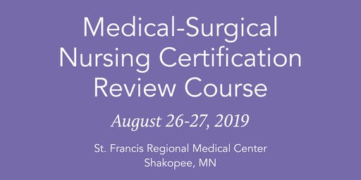 Medical-Surgical Nursing Certification Review Course