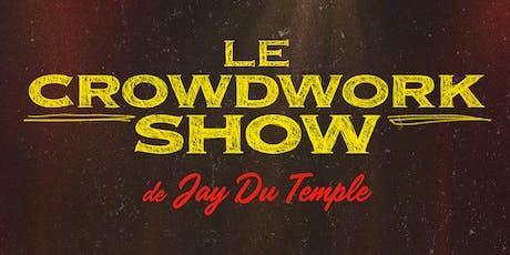 Le Crowdwork Show de Jay Du Temple billets